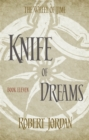 Knife Of Dreams : Book 11 of the Wheel of Time (soon to be a major TV series) - Book