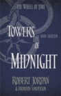 Towers Of Midnight : Book 13 of the Wheel of Time (soon to be a major TV series) - Book