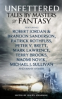 Unfettered : Tales by Masters of Fantasy - eBook