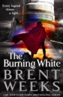 The Burning White : Book Five of Lightbringer - eBook