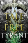 A Tale of the Free: Tyrant - eBook