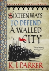 Sixteen Ways to Defend a Walled City - eBook