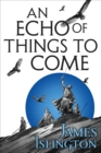 An Echo of Things to Come : Book Two of the Licanius trilogy - eBook
