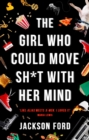 The Girl Who Could Move Sh*t With Her Mind : Book One of The Frost Files - eBook