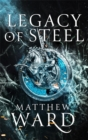 Legacy of Steel : Book Two of the Legacy Trilogy - Book