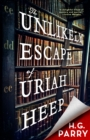 The Unlikely Escape of Uriah Heep - eBook