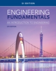 Engineering Fundamentals : An Introduction to Engineering, SI Edition - Book