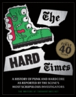 The Hard Times : The First 40 Years - eBook