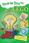 From an Idea to Lego : The Building Bricks Behind the World's Largest Toy Company - eBook