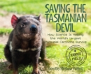 Saving the Tasmanian Devil : How Science Is Helping the World's Largest Marsupial Carnivore Survive - eBook