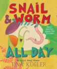 Snail and Worm All Day : Three Stories About Two Friends - Book
