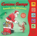 Curious George Sounds Like Christmas Sound Book - Book
