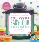 Multi-Cooker Baby Food Cookbook: 100 Easy Recipes for Your Slow Cooker, Pressure Cooker or Multi-cooker - Book