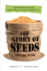 Story of Seeds: Our Food Is in Crisis. What Will You Do to Protect It? - Book