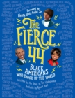 The Fierce 44 : Black Americans Who Shook Up the World - eBook