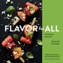 Flavor for All: Everyday Recipes and Creative Pairings - Book