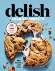 Delish Insane Sweets : Bake Yourself a Little Crazy: 100  Cookies, Bars, Bites, and Treats - Book