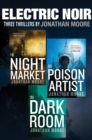 Electric Noir : Three Thrillers by Jonathan Moore - eBook