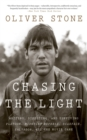 Chasing the Light : Writing, Directing, and Surviving Platoon, Midnight Express, Scarface, Salvador, and the Movie Game - eBook