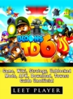 Bloons TD 6 Game, Wiki, Strategy, Unblocked, Mods, Apk, Download, Towers, Guide Unofficial - eBook