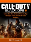 Call of Duty Black Ops 4 Game, Xbox One, Blackout, Weapons, Tips, Strategies, Cheats, Download, Guide Unofficial - eBook