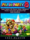Super Mario Party 8 Game, Switch, Wii, Players, Mode, Minigames, Cheats, Characters, Download, Tips, Guide Unofficial - eBook