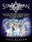 Star Ocean Anamnesis Game, Tiers, Wiki, APK, Characters, Weapons, Accessories, Weapons, Healers, Banners, Tips, Guide Unofficial - eBook