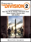 Tom Clancys The Division 2 Game, Xbox, PS4, PC, Gameplay, Achievements, Cheats, Classes, Weapons, Characters, Jokes, Guide Unofficial - eBook