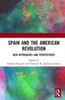 Spain and the American Revolution : New Approaches and Perspectives - Book