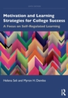 Motivation and Learning Strategies for College Success : A Focus on Self-Regulated Learning - Book