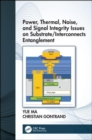 Power, Thermal, Noise, and Signal Integrity Issues on Substrate/Interconnects Entanglement - Book