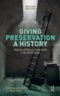 Giving Preservation a History : Histories of Historic Preservation in the United States - Book