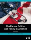 Healthcare Politics and Policy in America - Book
