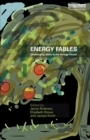 Energy Fables : Challenging Ideas in the Energy Sector - Book