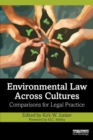 Environmental Law Across Cultures : Comparisons for Legal Practice - Book