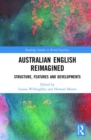 Australian English Reimagined : Structure, Features and Developments - Book