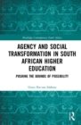 Agency and Social Transformation in South African Higher Education : Pushing the Bounds of Possibility - Book