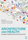 Architecture and Health : Guiding Principles for Practice - Book