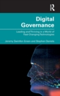 Digital Governance : Leading and Thriving in a World of Fast-Changing Technologies - Book