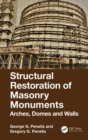Structural Restoration of Masonry Monuments : Arches, Domes and Walls - Book