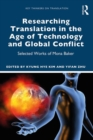 Researching Translation in the Age of Technology and Global Conflict : Selected Works of Mona Baker - Book