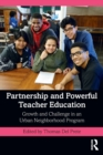 Partnership and Powerful Teacher Education : Growth and Challenge in an Urban Neighborhood Program - Book