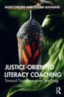 Justice-oriented Literacy Coaching : Toward Transformative Teaching - Book