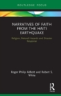 Narratives of Faith from the Haiti Earthquake : Religion, Natural Hazards and Disaster Response - Book