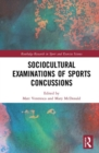 Sociocultural Examinations of Sports Concussions' - Book