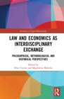 Law and Economics as Interdisciplinary Exchange : Philosophical, Methodological and Historical Perspectives - Book
