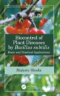 Biocontrol of Plant Diseases by Bacillus subtilis : Basic and Practical Applications - Book