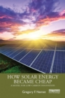 How Solar Energy Became Cheap : A Model for Low-Carbon Innovation - Book