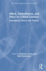 Affect, Embodiment, and Place in Critical Literacy : Assembling Theory and Practice - Book
