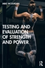 Testing and Evaluation of Strength and Power - Book